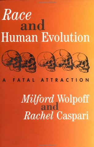 Free download online Race And Human Evolution: A Fatal Attraction PDF by Milford H. Wolpoff, Rachel Caspari