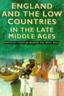 England and the Low Countries in the Late Middle Ages by Caroline M. Barron