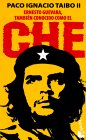 Ernesto Guevara, Tambin Conocido Como El Che