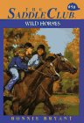 Wild Horses (Saddle Club, #58)