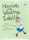Hannah and the Whistling Teakettle (Richard Jackson Books (DK Ink))