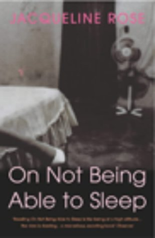Download online On Not Being Able To Sleep: Psychoanalysis and the Modern World PDF by Jacqueline Rose