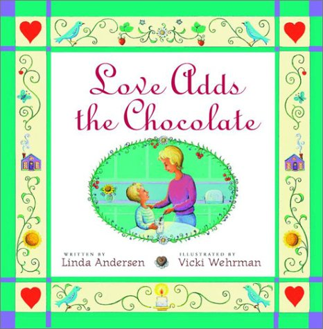 Love Adds the Chocolate by Linda Andersen