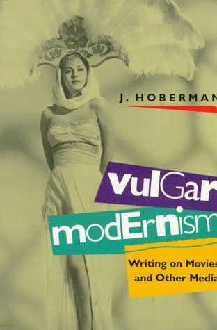 Vulgar Modernism by J. Hoberman