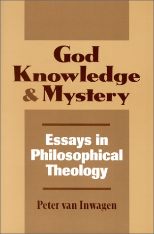 God Knowledge & and Mystery by Peter van Inwagen