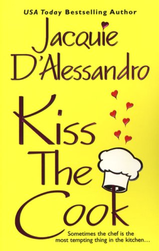Kiss the Cook by Jacquie D'Alessandro