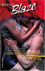 Shockingly Sensual (Harlequin Blaze, No. 175)