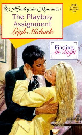 The Playboy Assignment (Finding Mr. Right, #2) by Leigh Michaels