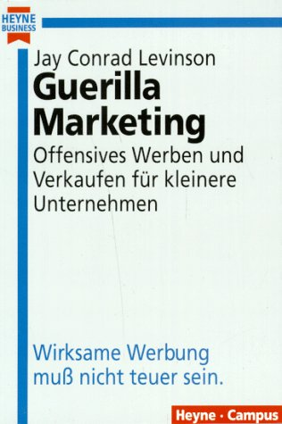 Guerilla Marketing. by Jay Conrad Levinson