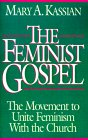 The Feminist Gospel: The Movement to Unite Feminism with the Church