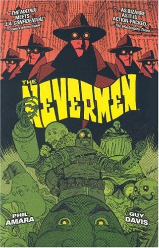 The Nevermen Volume 1 by Phil Amara