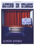 Acting in Stages: ACT I - The Basics