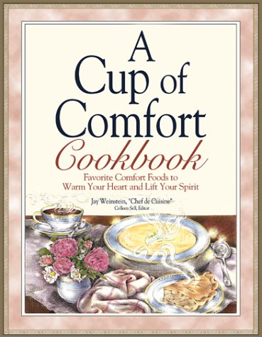 A Cup of Comfort Cookbook: Favorite Comfort Foods to Warm Your Heart and Lift Your Spirit
