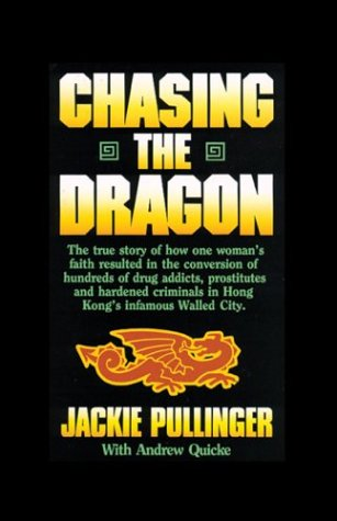 Chasing the Dragon: One Woman's Struggle Against the Darkness of Hong Kong's Drug Den