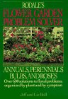 Rodales Flower Garden Problem Solver: Annuals, Perennials, Bulbs, and Roses