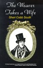 The Weaver Takes a Wife by Sheri Cobb South
