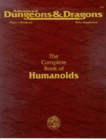 Complete Book of Humanoids (Advanced Dungeons & Dragons, 2nd Edition, Player's Handbook Rules Supplement/PHBR10)