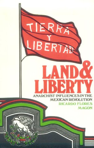 Land and Liberty by Ricardo Flores Magón