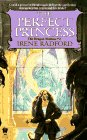 The Perfect Princess by Irene Radford