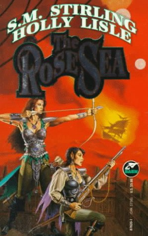 The Rose Sea by S.M. Stirling