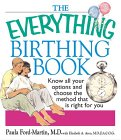 The Everything Birthing Book: Know All Your Options and Choose the Method That Is Right for You