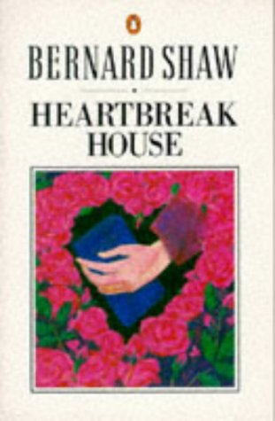 Heartbreak House by George Bernard Shaw
