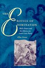 The Erotics of Domination: Male Desire and the Mistress in Latin Love Poetry