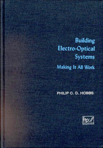 Building Electro-Optical Systems by Philip C.D. Hobbs