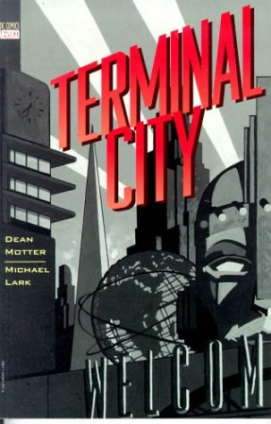 Terminal City by Dean Motter