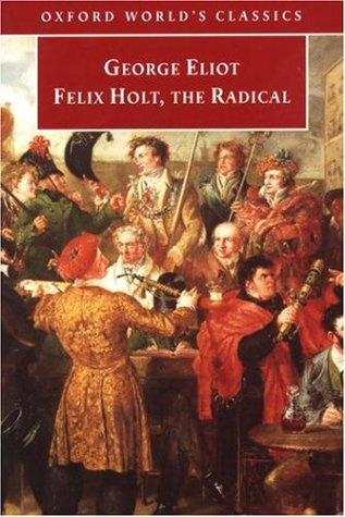 Felix Holt, the Radical (Oxford World's Classics) (Oxford World's Classics)