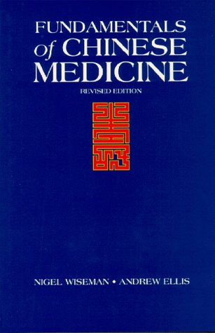 Fundamentals of Chinese Medicine = by Nigel Wiseman