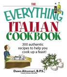The Everything Italian Cookbook: 300 Authentic Recipes to Help You Cook Up a Feast!