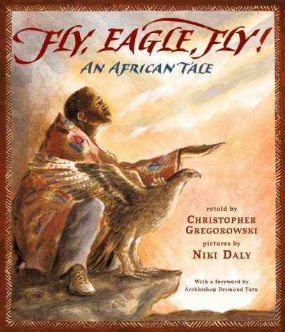 Fly, Eagle, Fly: An African Tale