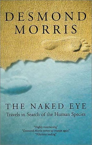 The Naked Eye by Desmond Morris