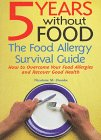 Five Years Without Food: The Food Allergy Survival Guide