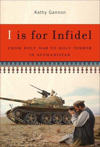 I Is for Infidel by Kathy Gannon
