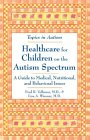 Healthcare for Children on the Autism Spectrum: A Guide to Medical, Nutritional, and Behavioral Issues