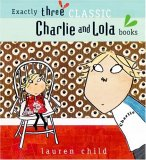 "Charlie And Lola: ""I Am Absolutely Too Small For School"", ""I Will Not Ever Never Eat A Tomato"", ""I Am Not Sleepy And I Will Not Go To Bed"" (Gift Set)"
