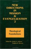New Directions in Missions and Evangelization 2: Theological Foundations (New Directions in Missions and Evangelization)
