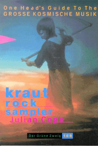 KrautRockSampler. by Julian Cope