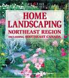 Home Landscaping: Northeast Region: Including Southeast Canada