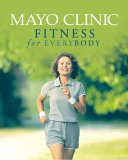 Mayo Clinic Fitness for Everyb by Diane Dahm