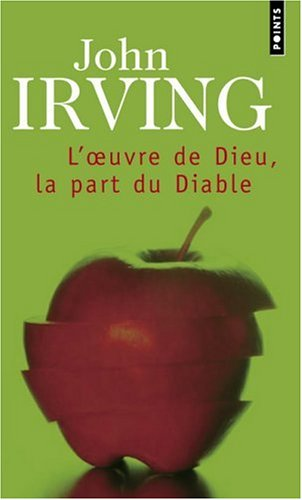 L'Oeuvre de Dieu, la part du Diable by John Irving