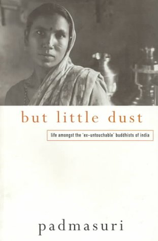 But Little Dust: Life Amongst the 'Ex-Untouchable' Buddhists of India