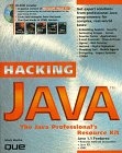 Hacking Java: The Professional's Resource Kit