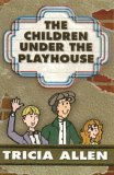 The Children Under the Playhouse