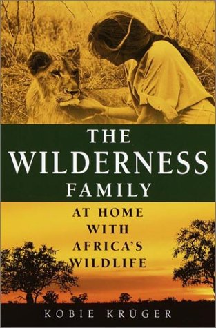 The Wilderness Family by Kobie Krüger