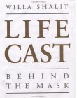 Life Cast: Behind the Mask