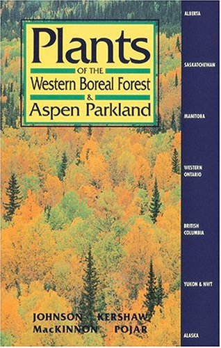 Plants of the Western Boreal Forest & Aspen Parkland