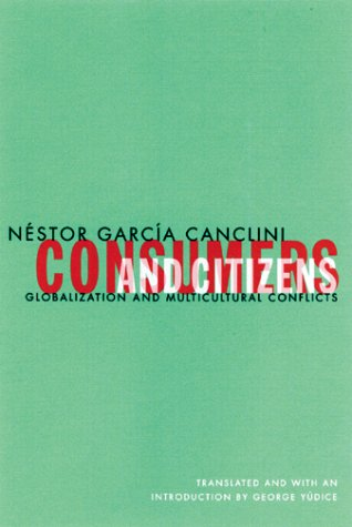 Consumers And Citizens: Globalization and Multicultural Conflicts